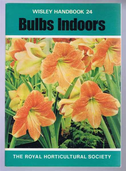 Bulbs Indoors, Wisley Handbook 24, A G L Hellyer