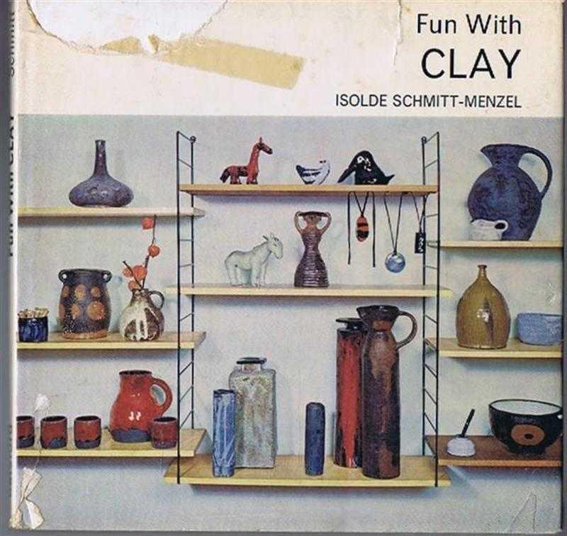 Fun With Clay, Isolde Schmitt-Menzel