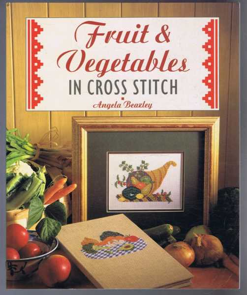 Fruit & Vegetables in Cross Stitch, Angela Breazley