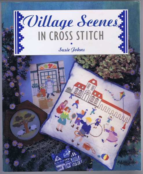 Village Scenes in Cross Stitch, Susie Johns