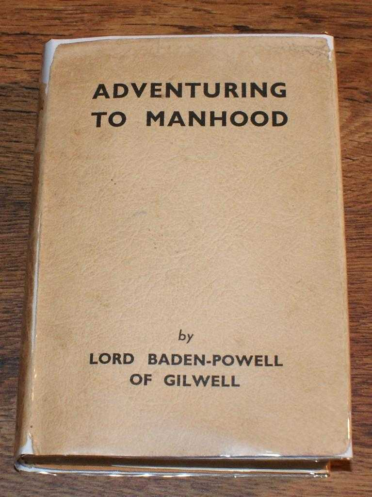 Adventuring To Manhood, Lord Baden-Powell of Gilwell