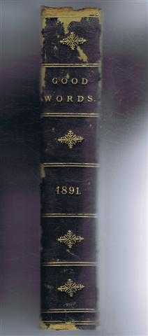 Good Words 1891 includes the Marriage of Elinor, The Little Minister, edit Donald McLeod includes Mrs Oliphant, JM Barrie,