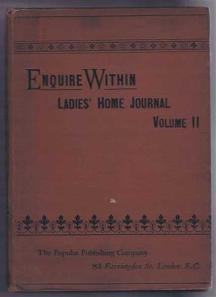 Enquire Within, Ladies' Home Journal, Volume II, April 11th 1891 to October 10th 1891, inclusive., not given