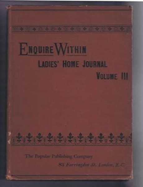 Enquire Within, Ladies' Home Journal, Volume III, October 17th 1891 to April 2nd 1892, inclusive., not given