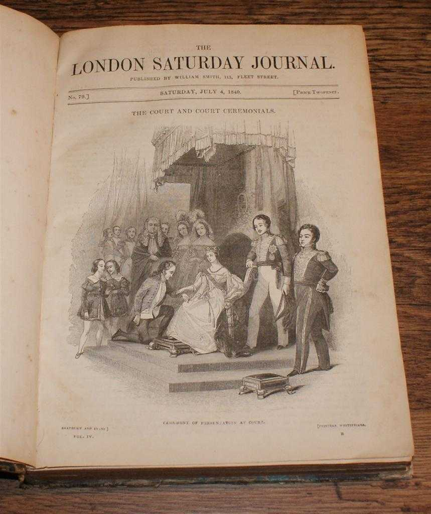 The London Saturday Journal, Vol. IV From July to December 1840. Nos. 79 to 104, various