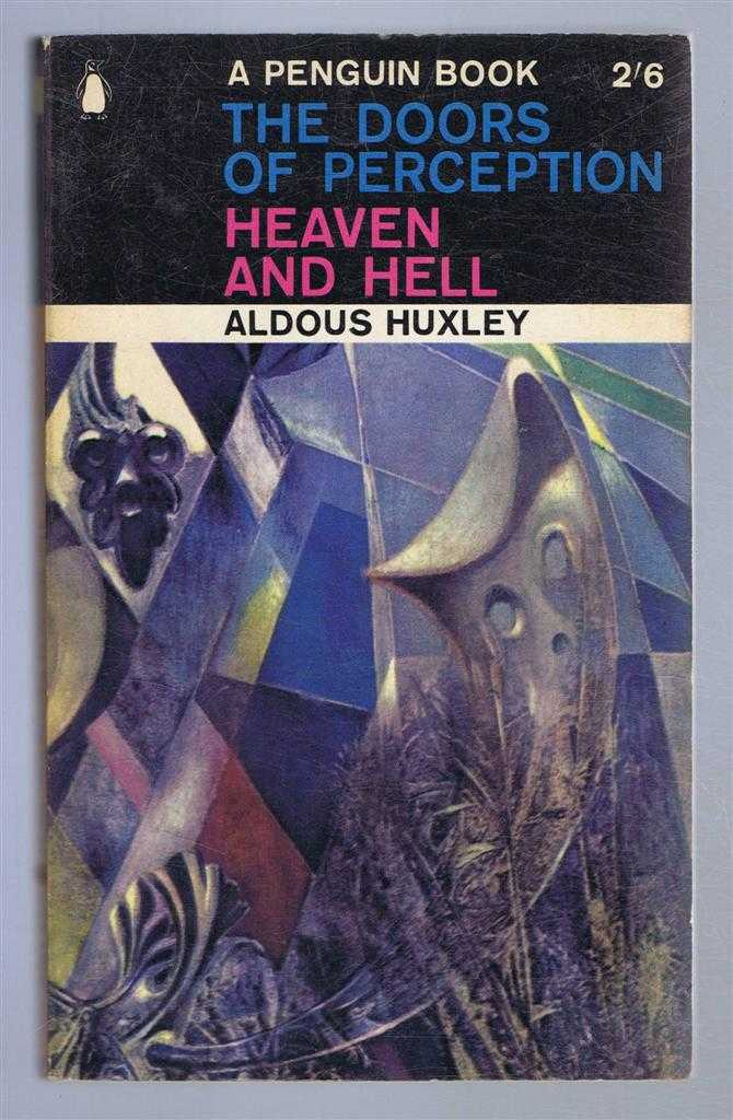 The Doors of Perception; Heaven and Hell, Aldous Huxley