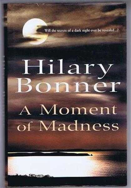 A Moment of Madness, Bonner, Hilary