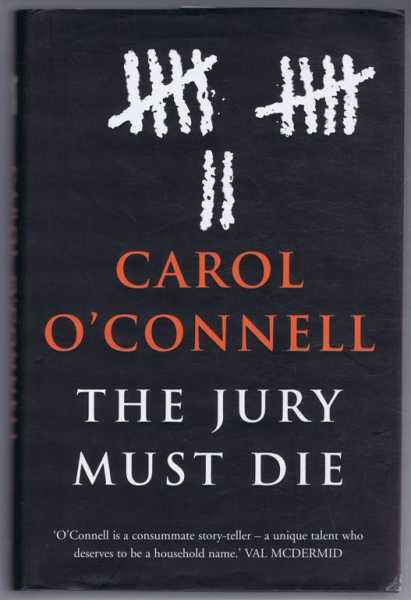 The Jury Must Die, Carol O'Connell