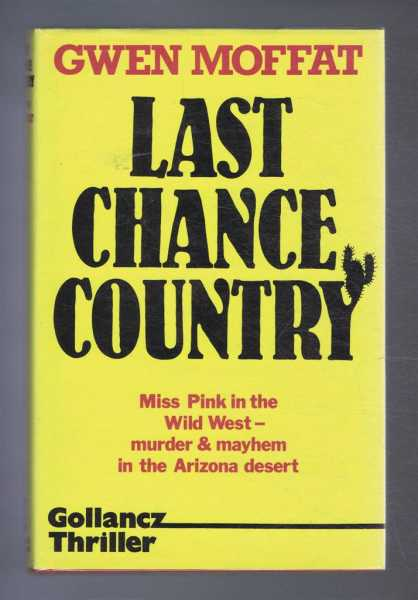 Last Chance Country, a Crime Novel, Gwen Moffat