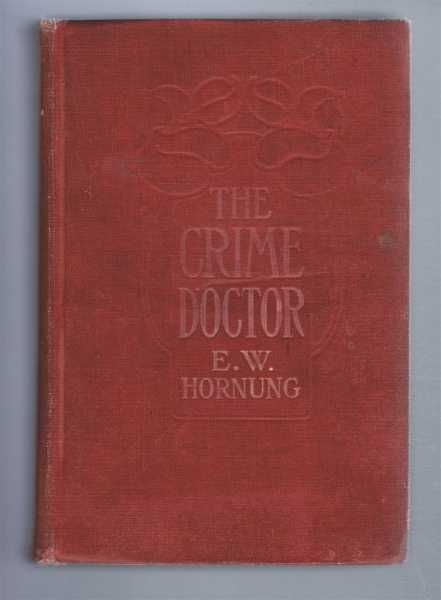 The Crime Doctor, Ernest W Hornung