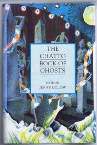 The Chatto Book of Ghosts, Uglow, Jenny (edited)