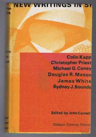 New Writings in S-F 16 (SF 16 / SF16), edited John Carnell: Colin Knapp; Douglas R Mason; J Bounds; Christopher Priest; Michael G Coney