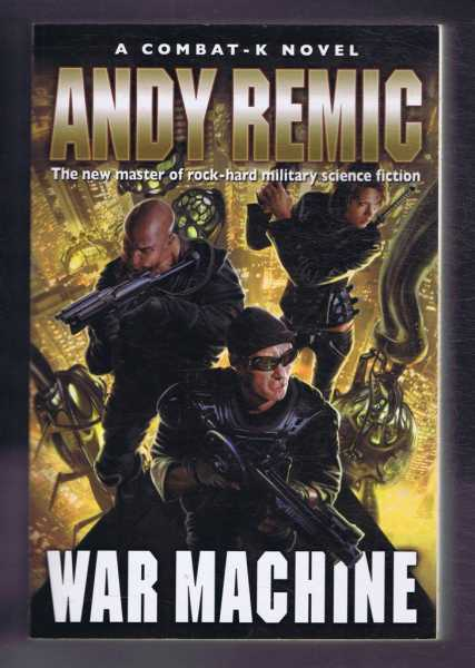 War Machine, A Combat-K Novel, Andy Remic