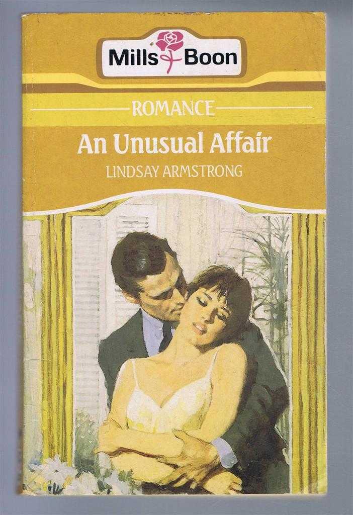 LINDSAY ARMSTRONG - An Unusual Affair
