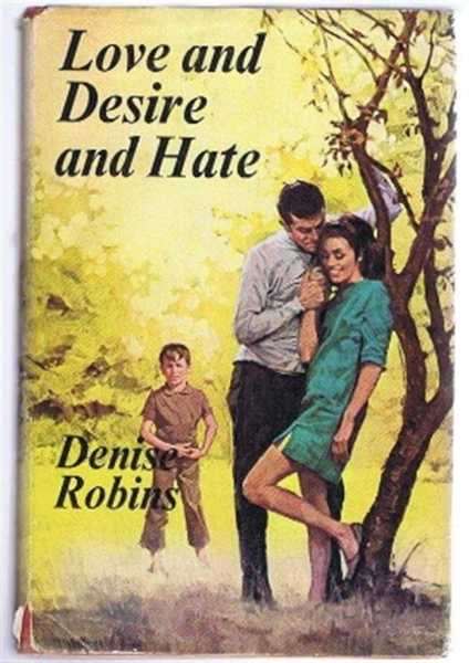 Love and Desire and Hate, Denise Robins