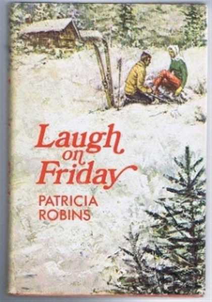 Laugh on a Friday, Robins, Patricia