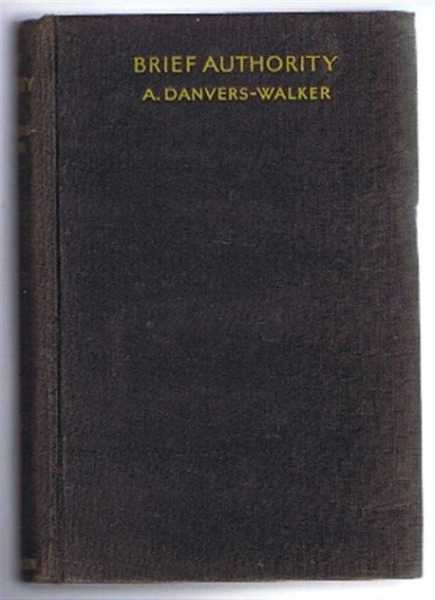 Brief Authority, A Romantic Chronicle, Danvers-Walker, A