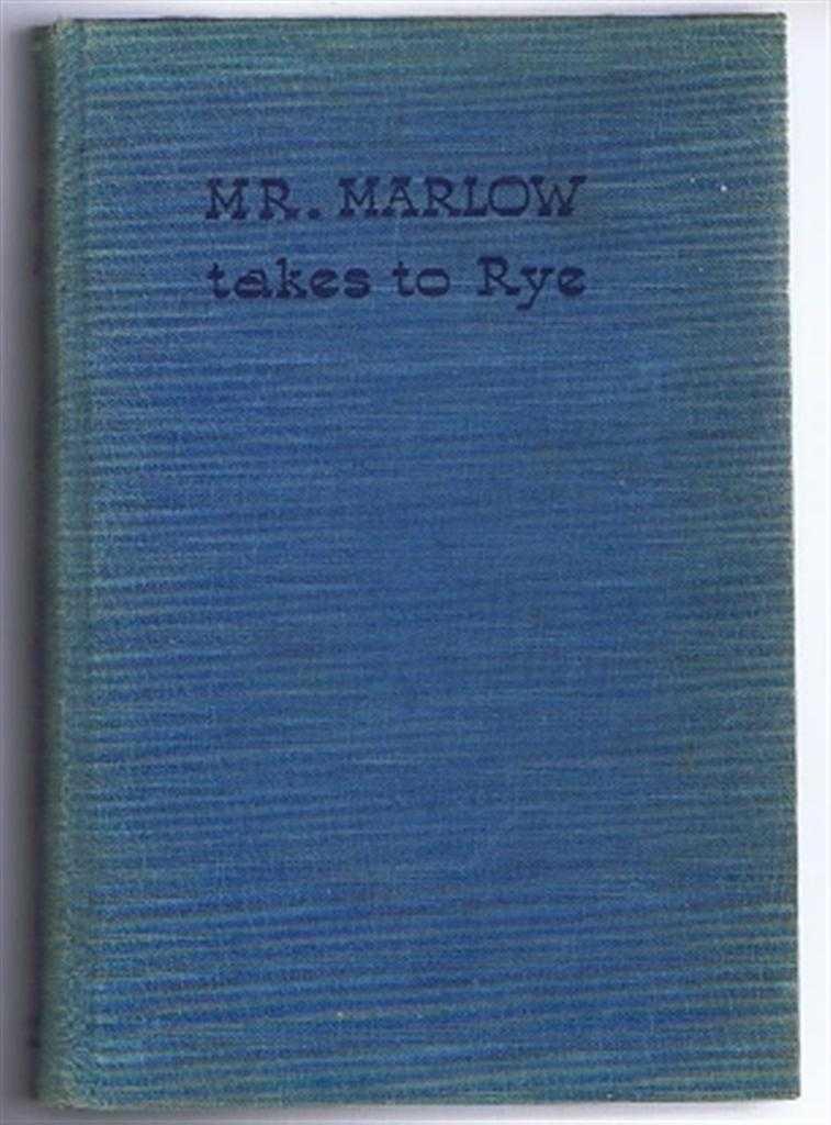 Mr. Marlow Takes to Rye, John Bentley