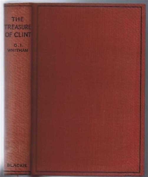 The Treasure of Clint, a Story of the Crusades, G I Whitham