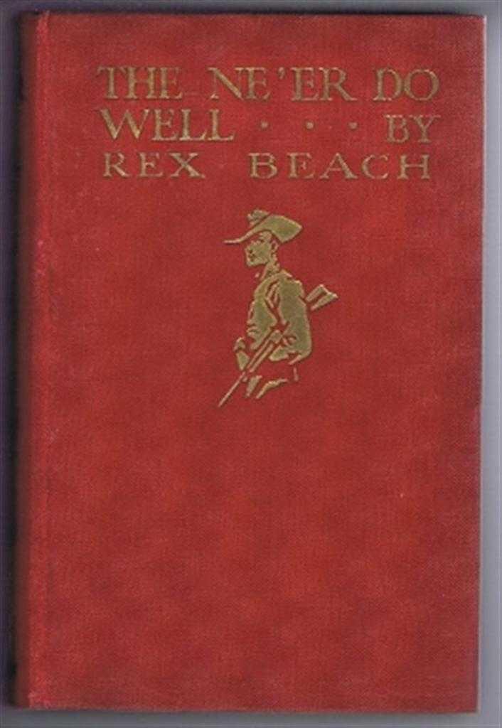 The Ne'er Do Well, Rex Beach