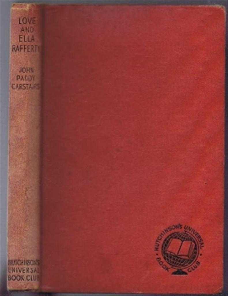 JOHN PADDY CARSTAIRS - Love and Ella Raferty, a novel