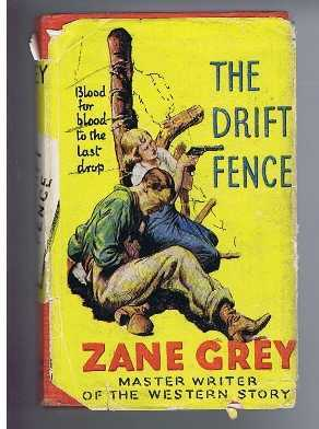 The Drift Fence, Zane Grey