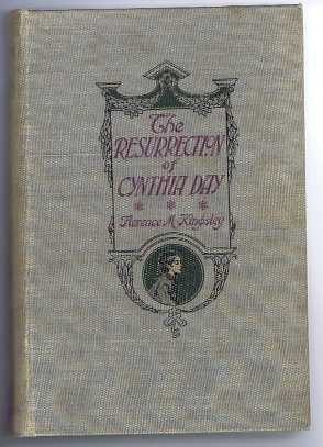The Resurrection of Cynthia Day (US Title: The Resurrection of Miss Cynthia), Kingsley, Florence Morse; illustrated by Harold Copping