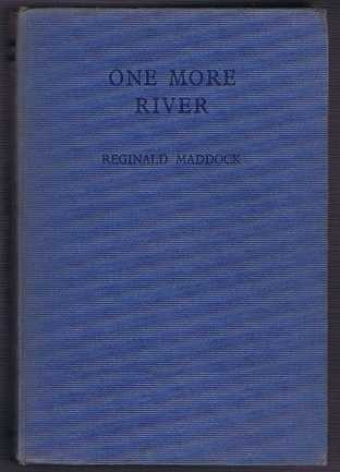 One More River, Reginald Maddock; illustrated by A S Douthwaite