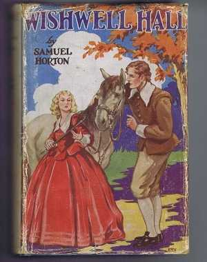 Wishwell Hall, the Love-Story of a Lincolnshire Farmer, Samuel Horton