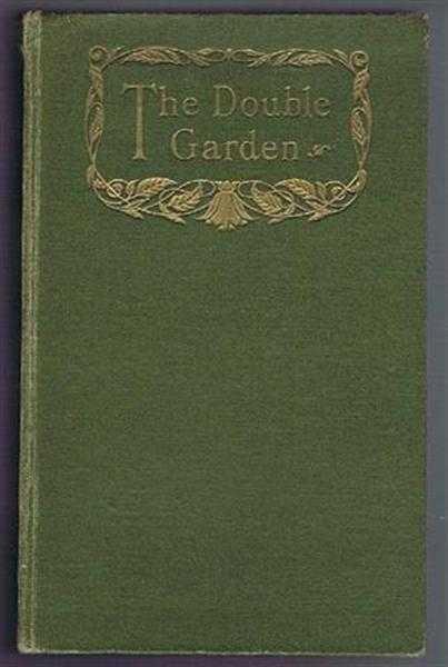 The Double Garden, Maurice Maeterlinck, translated by Alexander Teixeira de Mattos