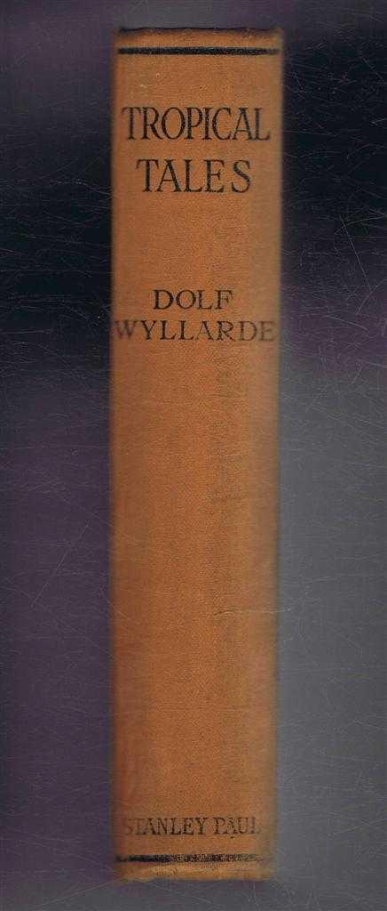 DOLF WYLLARDE - Tropical Tales and Others