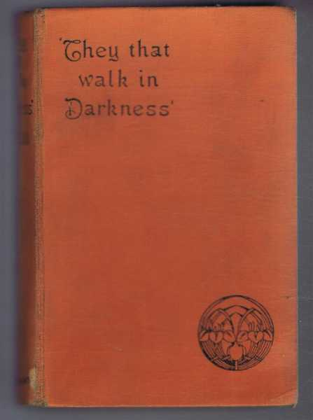 They that Walk in Darkness: Ghetto Tragedies., I Zangwill
