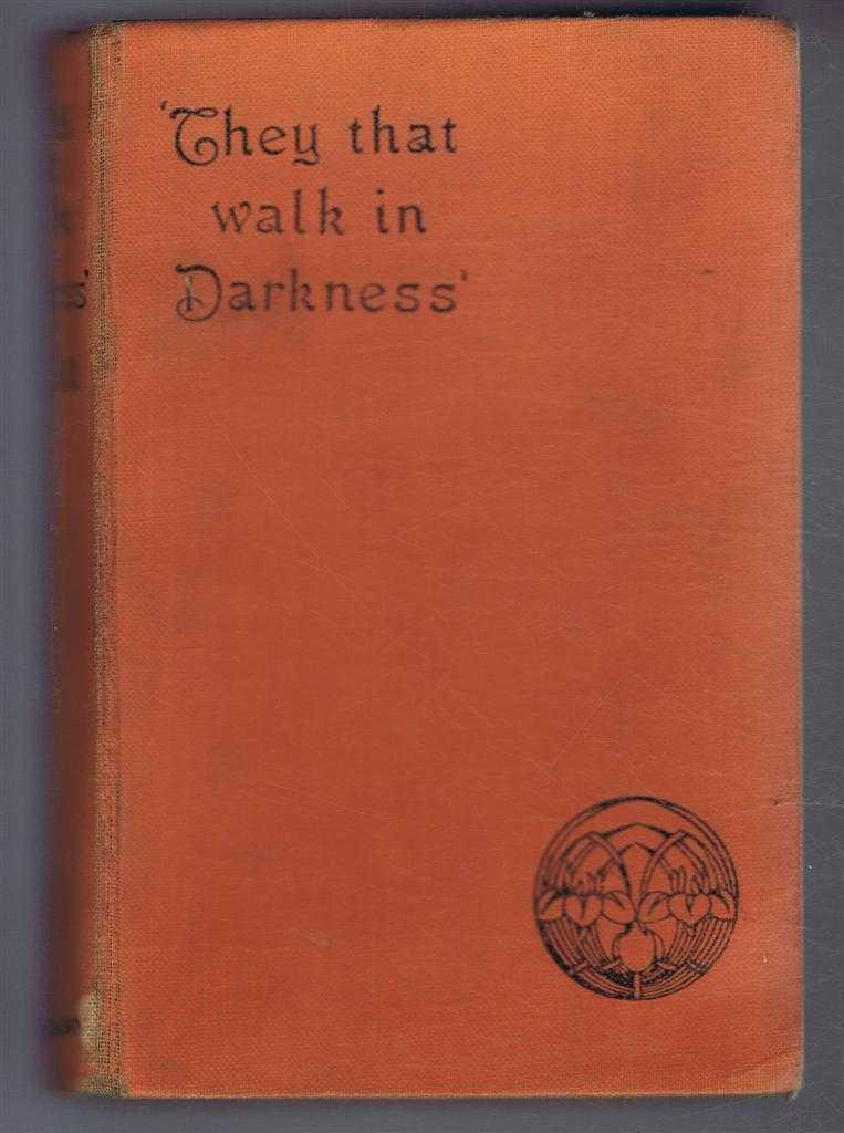 They that Walk in Darkness: Ghetto Tragedies., I Zangwill