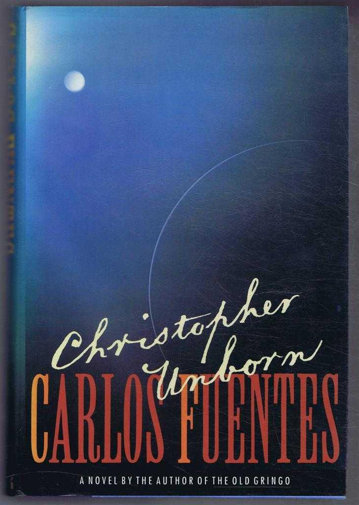 Christopher Unborn, Carlos Fuentes, translated by Alfred Mac Adam