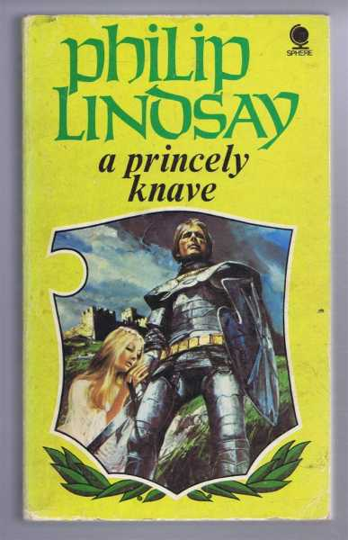 A Princely Knave, Philip Lindsay