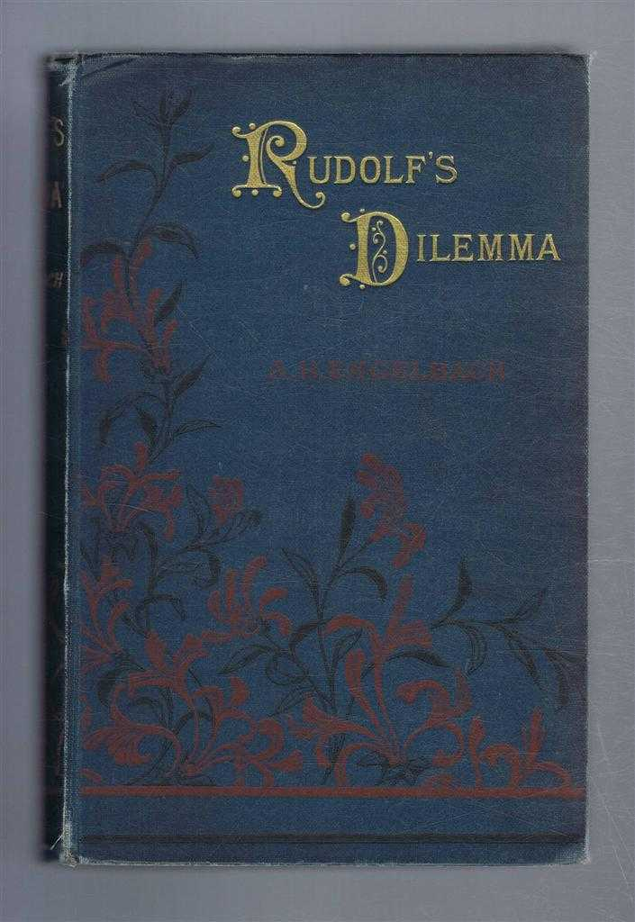 Rudolf's Dilemma, A Tale of the Rising in Tyrol, Engelbach, Alfred H