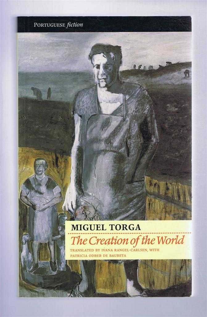 The Creation of the World, Torga, Miguel, trans. Ivana Rangel-Carlsen with Patricia Odber de Baubeta