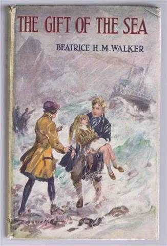 The Gift of the Sea, Beatrice H M Walker; illustrated by Reginald Mills