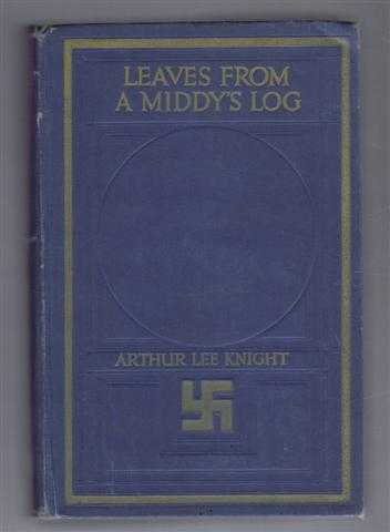 Leaves from a Middy's Log, Arthur Lee Knight