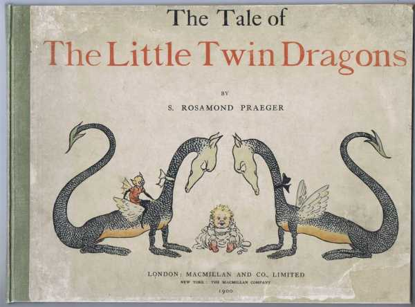 The Tale of The Little Twin Dragons, S Rosamond Praeger