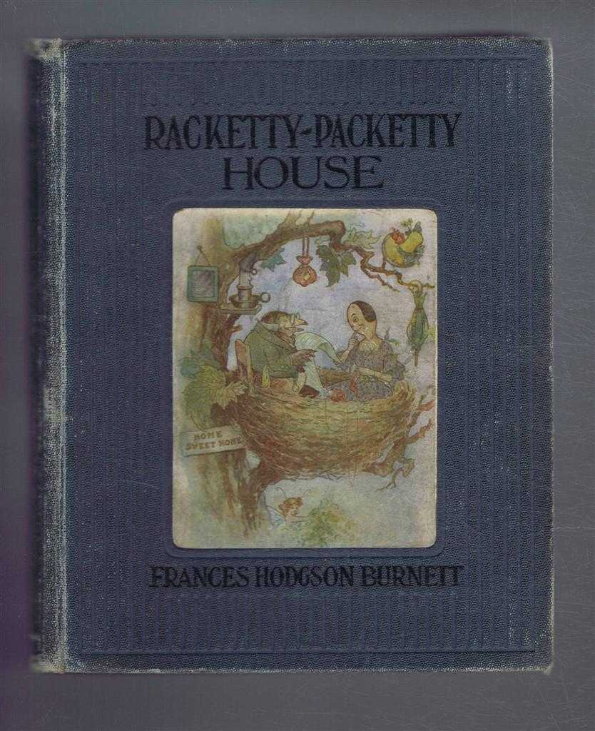 Racketty-Packetty House by Queen Crosspatch, Frances Hodgson Burnett