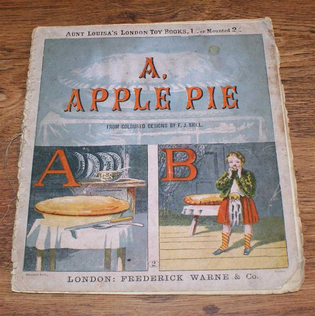 Aunt Louisa's London Toy Books No. 2. A, Apple Pie, From coloured designs by F J Skill
