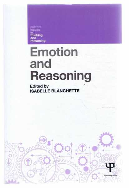 EMOTION AND REASONING, Blanchette, Isabelle (ed)