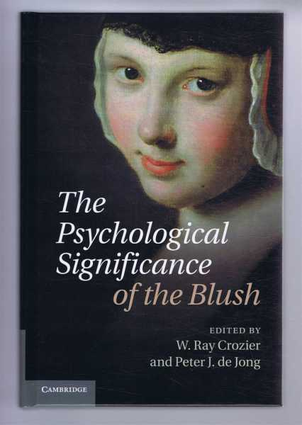 The Psychological Significance of the Blush, Crozier, W. Ray; de Jong, Peter J. (eds)
