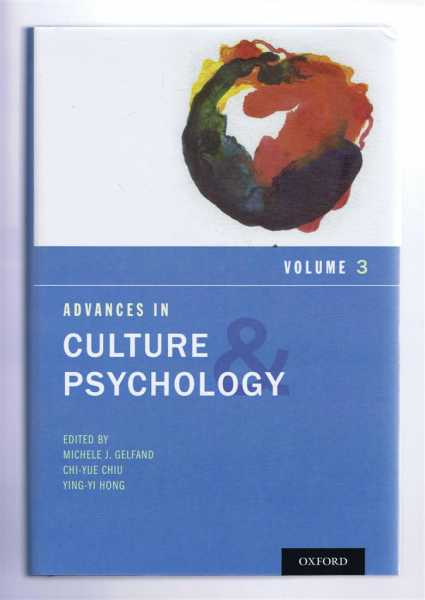 Advances in Culture and Psychology: Volume Three, Gelfand, Michele J; Chiu, Chi-yue; Hong, Ying-yi (eds)
