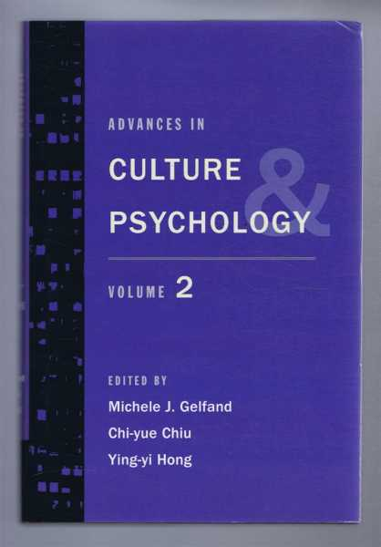 Advances in Culture and Psychology. Volume Two, Gelfand, Michele J; Chiu, Chi-yue; Hong, Ying-yi (eds)