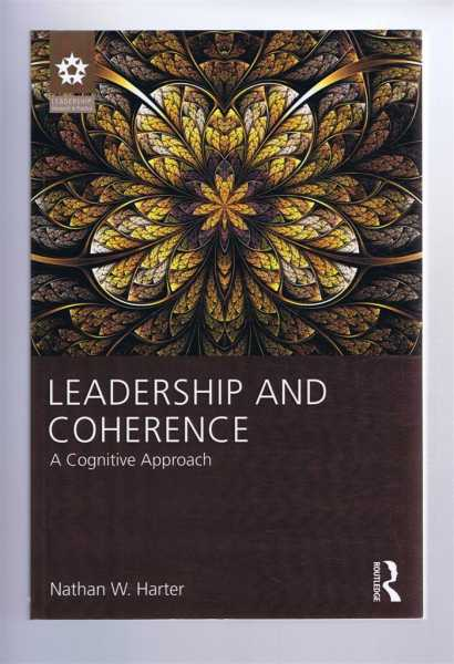 LEADERSHIP AND COHERENCE: A Cognitive Approach, Harter, Nathan W.