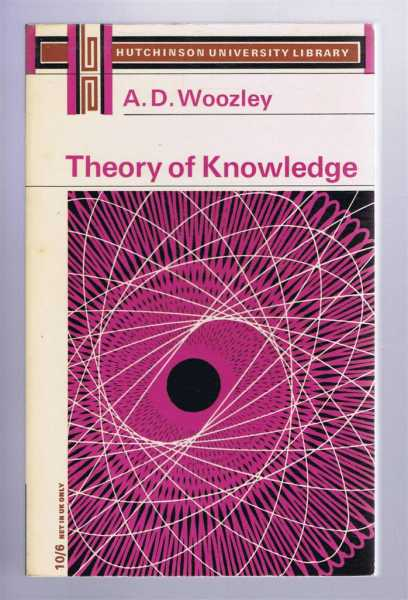 Theory of Knowledge, an introduction, A D Woozley