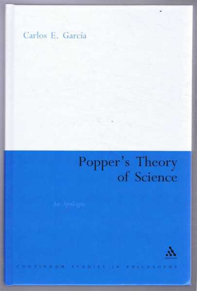 POPPER'S THEORY OF SCIENCE An Apologia, Garcia, Carlos E.