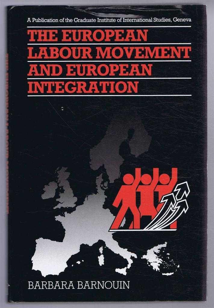 The European Labour Movement and European Integration, Barbara Barnouin